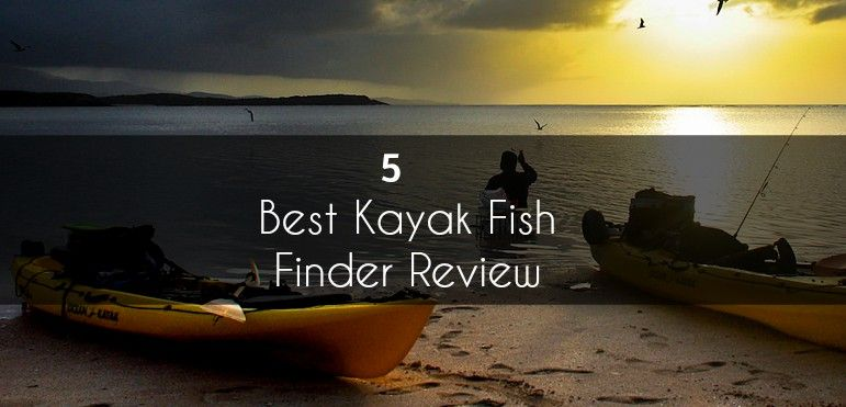 best kayak fish finder 2016- top rated by editors, Fish Finder