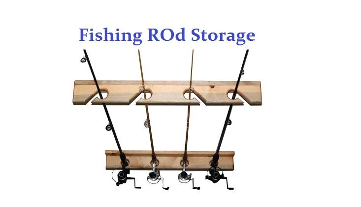 Fishing Rod Storage Ideas
