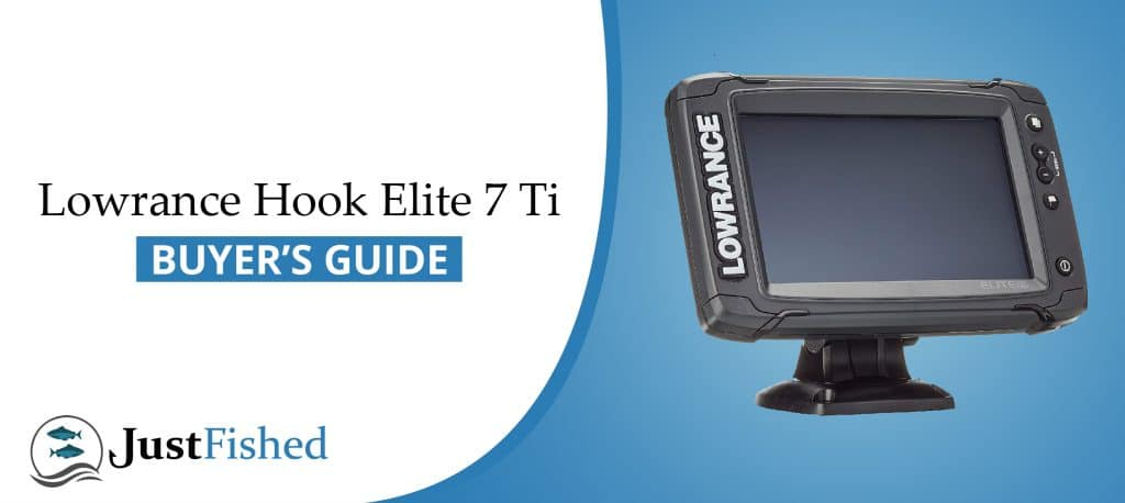 Lowrance Hook Elite 7 Ti Review: Read Before Buying